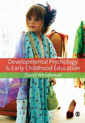 Developmental Psychology and Early Childhood Education: A Guide for Students and Practitioners