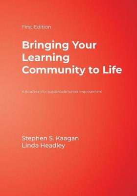 Bringing Your Learning Community to Life: A Road Map for Sustainable School Improvement