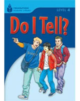 Do I Tell?: Foundations Reading Library 4