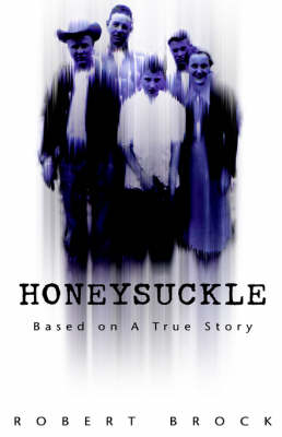 Honeysuckle: Based on a True Story