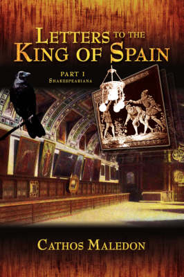Letters to the King of Spain Part I