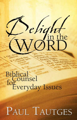 Delight in the Word: 40 Meditations for the Hungry Heart