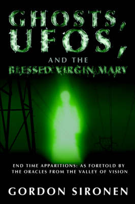 Ghosts, UFOs, and the Blessed Virgin Mary