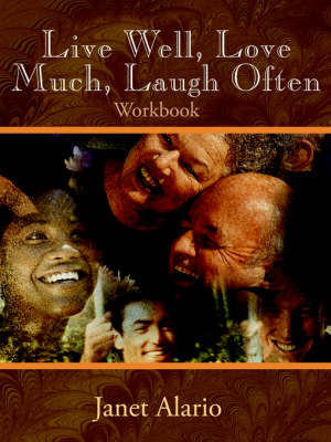 Live Well, Love Much, Laugh Often, Workbook