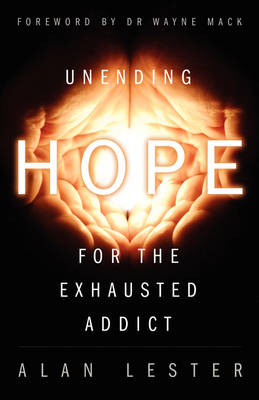 Unending Hope for the Exhausted Addict