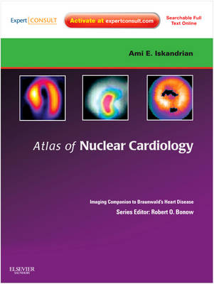 Atlas of Nuclear Cardiology: Imaging Companion to Braunwald's Heart Disease: Expert Consult - Online and Print