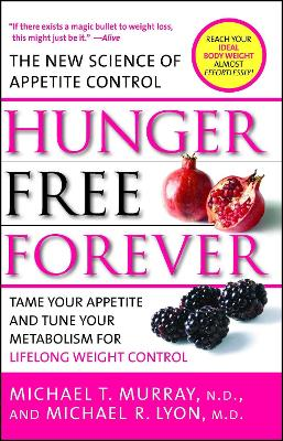 Hunger Free Forever: The New Science of Appetite Control