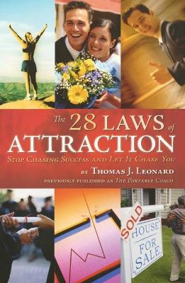 The 28 Laws of Attraction: Stop Chasing Success and Let It Chase You