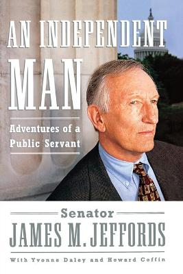 An Independent Man: Adventures of a Public Servant