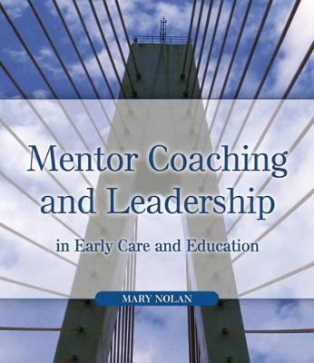 Mentor Coaching and Leadership in Early Care and Education