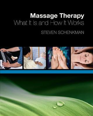 Massage Therapy: What It Is and How It Works