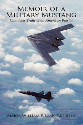 Memoir of a Military Mustang: Character Traits of an American Patriot