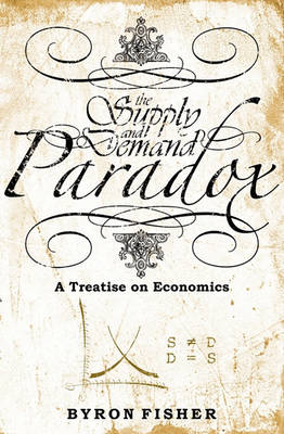 The Supply and Demand Paradox: A Treatise on Economics