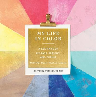 My Life in Color (Guided Journal): A Keepsake of My Past, Present