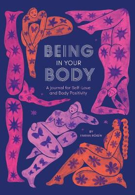 Being in Your Body (Guided Journal):A Journal for Self-Love and B: A Journal for Self-Love and Body Positivity