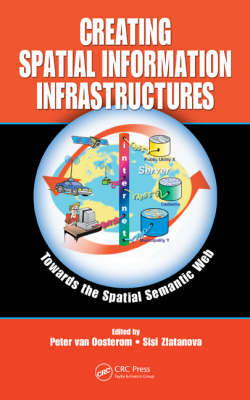 Creating Spatial Information Infrastructures: Towards the Spatial Semantic Web