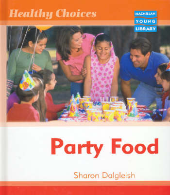 Healthy Choices Party Food Macmillan Library