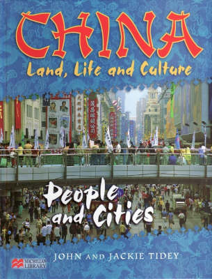 China: Land, Life & Culture People and Cities Macmillan Library