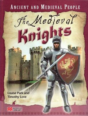 Ancient and Medieval People the Medieval Knights Macmillan Library