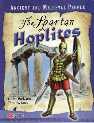 Ancient and Medieval People the Spartan Hoplites Macmillan Library