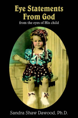 Eye Statements From God: from the Eyes of His Child