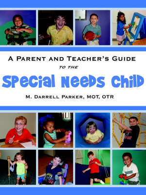 A Parent and Teacher's Guide to the Special Needs Child