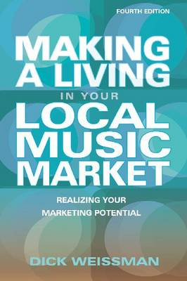 Making a Living in Your Local Music Market: Realizing Your Marketing Potential