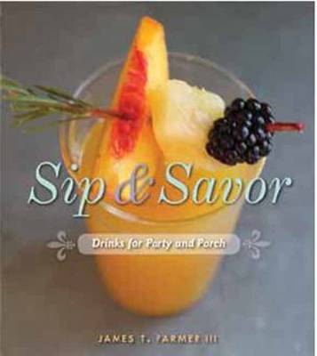 Sip & Savor: Drinks for Party and Porch