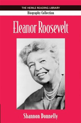 Eleanor Roosevelt: Heinle Reading Library: Biography Collection