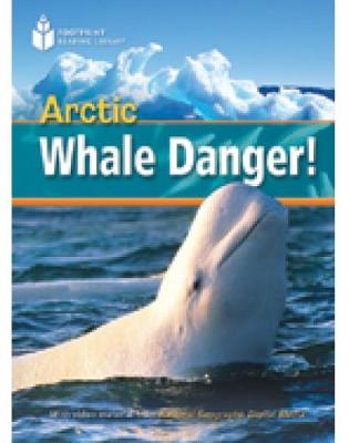 Arctic Whale Danger!: Footprint Reading Library 800