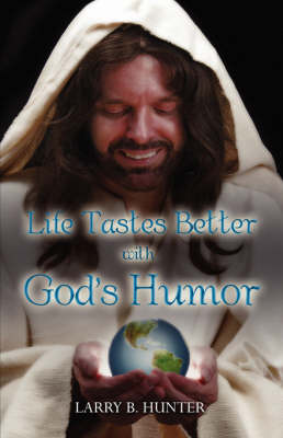 Life Tastes Better with God's Humor