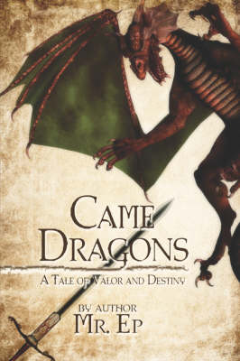 Came Dragons: A Tale of Valor and Destiny