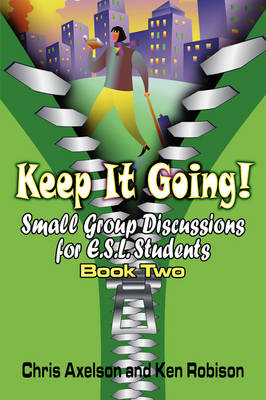 Keep It Going!: Small Group Discussions for E.S.L. Students: Book 2