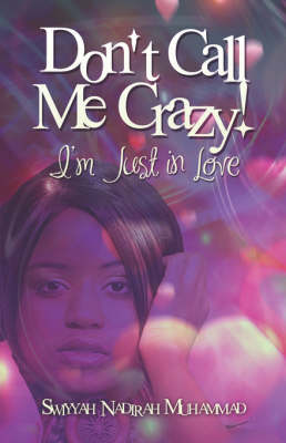 Don't Call Me Crazy!: I'm Just in Love