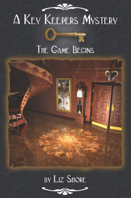 A Key Keepers Mystery: The Game Begins