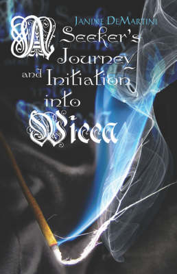 A Seeker's Journey and Initiation Into Wicca