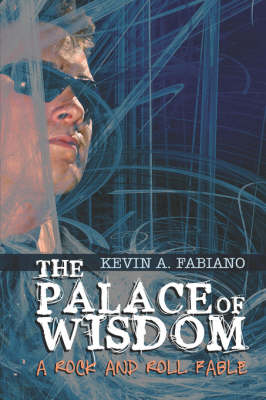 The Palace of Wisdom: A Rock and Roll Fable