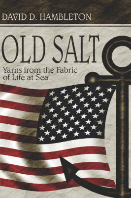 Old Salt: Yarns from the Fabric of Life at Sea