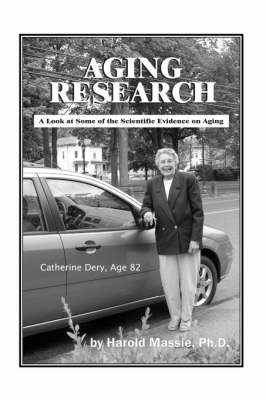 Aging Research: A Look at Some of the Scientific Evidence on Aging