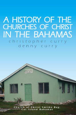 A History of the Churches of Christ in the Bahamas