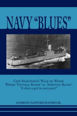 Navy Blues: Chip Martinsen's Walk on Water Where Natural Blood Versus Spiritual Blood - Is There a Girl in Every Port?