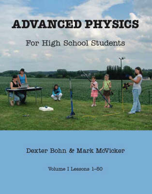 Advanced Physics for High School Students: v. 1 and 2