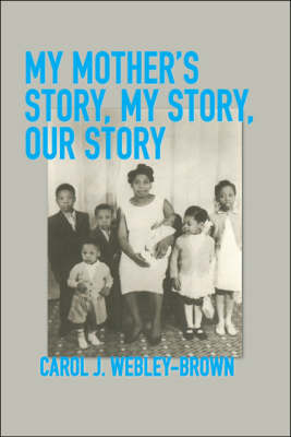 My Mother's Story, My Story, Our Story