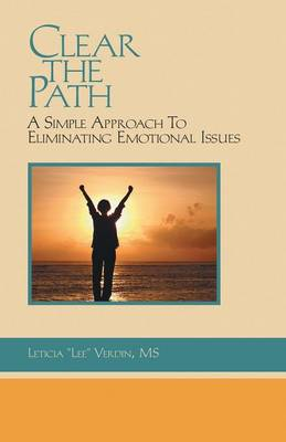Clear the Path: A Simple Approach to Eliminating Emotional Issues