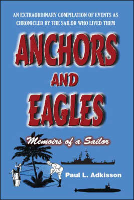 Anchors and Eagles: Memoirs of a Sailor
