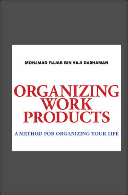 Organizing Work Products: A Method for Organizing Your Life