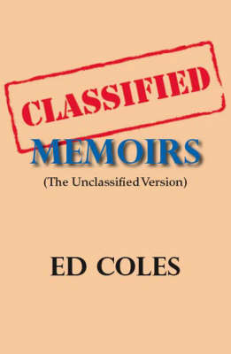 Classified Memoirs: The Unclassified Version