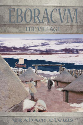 Eboracum: The Village