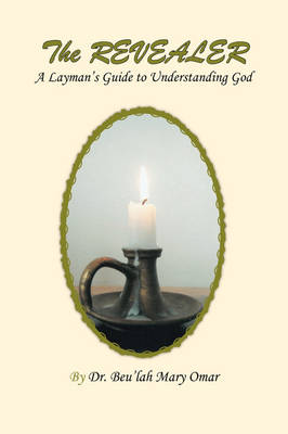 The Revealer: A Layman's Guide to Understanding God