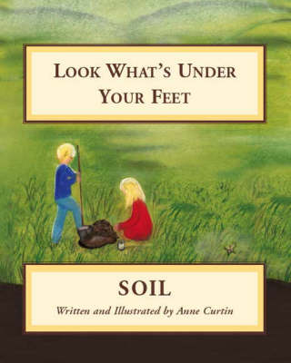 Look What's Under Your Feet: Soil